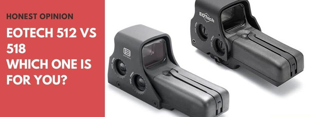 EOTech 512 vs 518 – Which One to Go For?